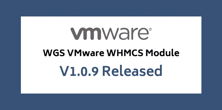 WGS VMware WHMCS Module V1 0 9 Released | WHMCS Global Services