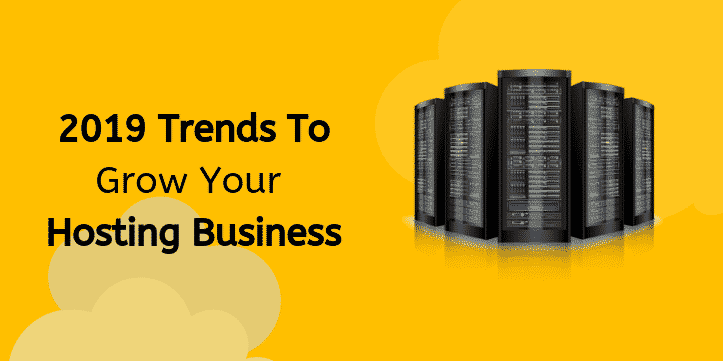 Trends to Grow Your Hosting Business