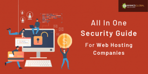 All In One Security Guide For Web Hosting Companies To Avoid Security Breaches