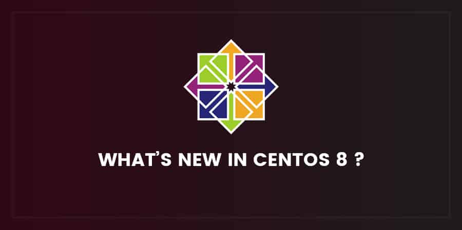 What's new in CentOS 8