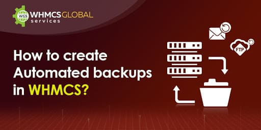 How to create Automated backups in WHMCS