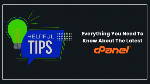 Everything you need to know about the latest CPanel